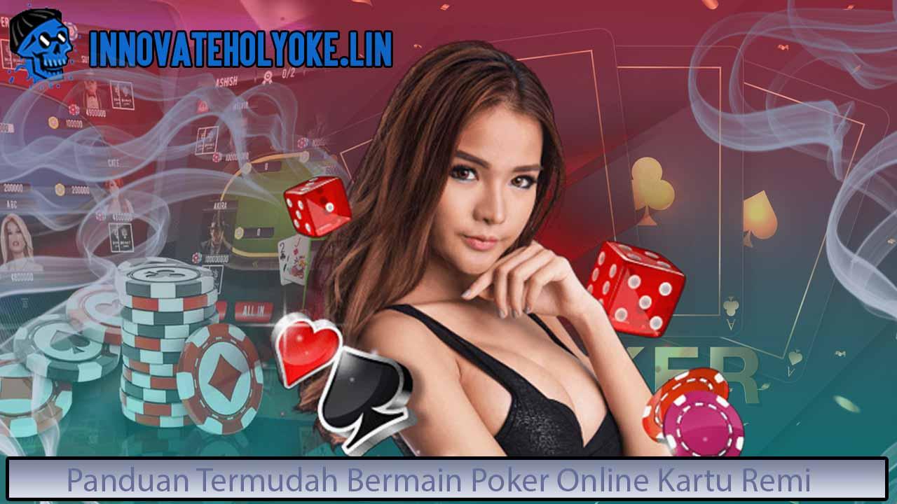 Panduan Termudah Bermain Poker Online Kartu Remi